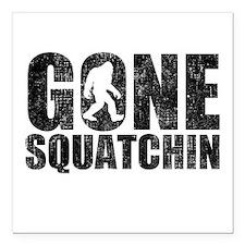 "Gone Squatchin Square Car Magnet 3"" x 3"""