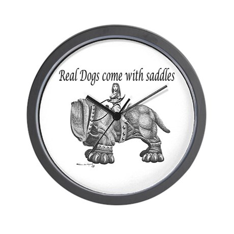 Real Dogs Come with Saddles Wall Clock