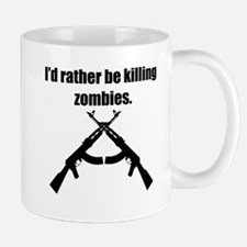 Id Rather Be Killing Zombies Mugs