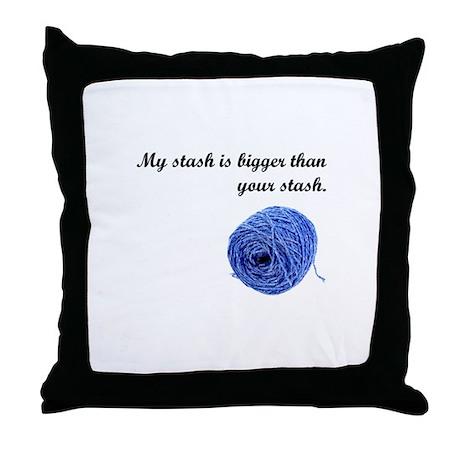My Yarn Stash is Bigger Throw Pillow