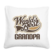 Worlds Best Grandpa Square Canvas Pillow