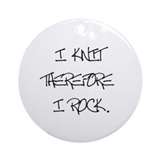 I Knit Therefore I Rock Ornament (Round)