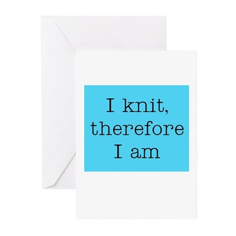 I Knit Therefore I Am Greeting Cards (Pk of 10