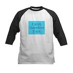 I Knit Therefore I Am Kids Baseball Jersey