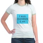 I Knit Therefore I Am Jr. Ringer T-Shirt