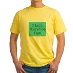 I Knit Therefore I Am Yellow T-Shirt