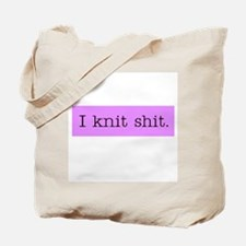 I Knit Shit Tote Bag