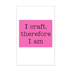 I Craft Therefore I Am Posters