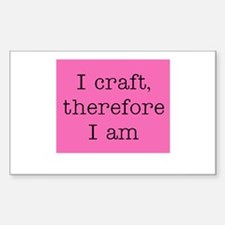 I Craft Therefore I Am Rectangle Decal