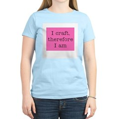 I Craft Therefore I Am Women's Pink T-Shirt