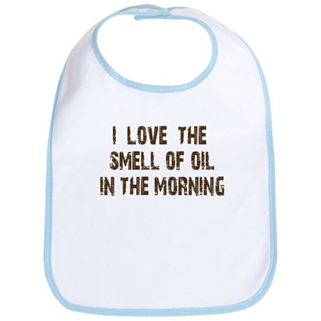I love the smell of oil Bib