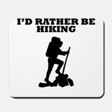 Id Rather Be Hiking Mousepad