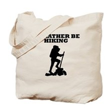 Id Rather Be Hiking Tote Bag