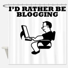 Id Rather Be Blogging Shower Curtain