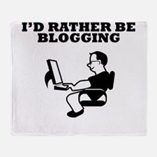 Id Rather Be Blogging Throw Blanket
