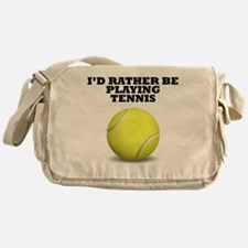 Id Rather Be Playing Tennis Messenger Bag