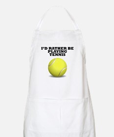 Id Rather Be Playing Tennis Apron