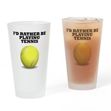 Id Rather Be Playing Tennis Drinking Glass