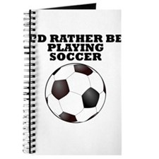 Id Rather Be Playing Soccer Journal