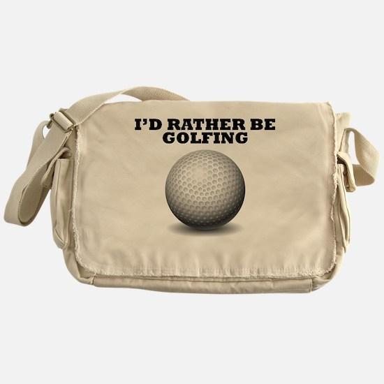 Id Rather Be Golfing Messenger Bag