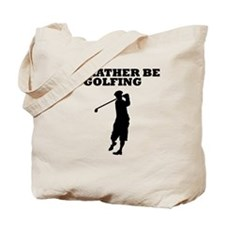 Id Rather Be Golfing Tote Bag