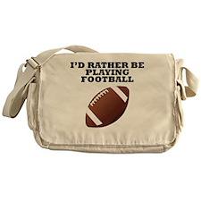 Id Rather Be Playing Football Messenger Bag