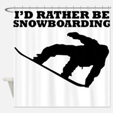 Id Rather Be Snowboarding Shower Curtain