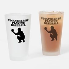 Id Rather Be Playing Baseball Drinking Glass