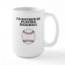 Id Rather Be Playing Baseball Mugs