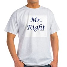 Mr. Right Ash Grey T-Shirt