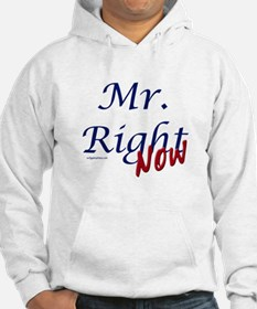 Mr right now Hoodie