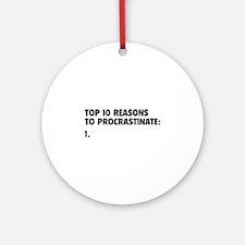 Procrastinate Ornament (Round)