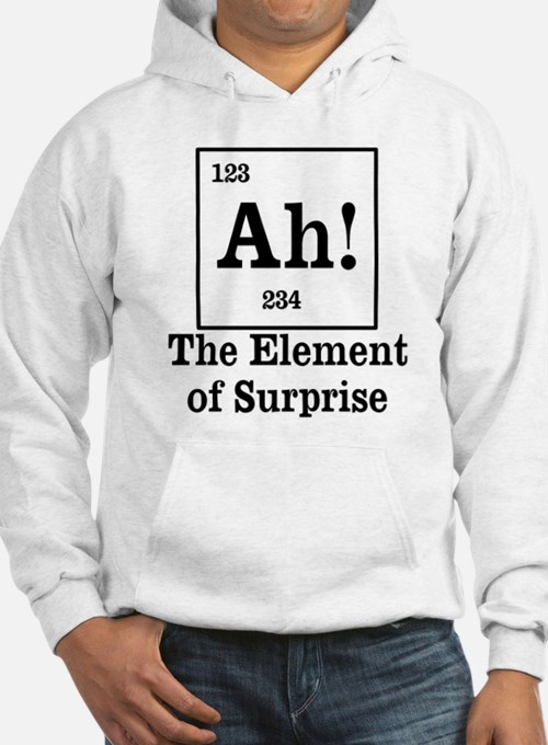 The Element of Surprise Hoodie