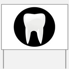 Tooth Yard Sign