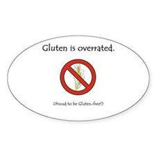 """Gluten is overrated."" Oval Decal"