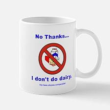 """""""No Dairy"""" Mug"""