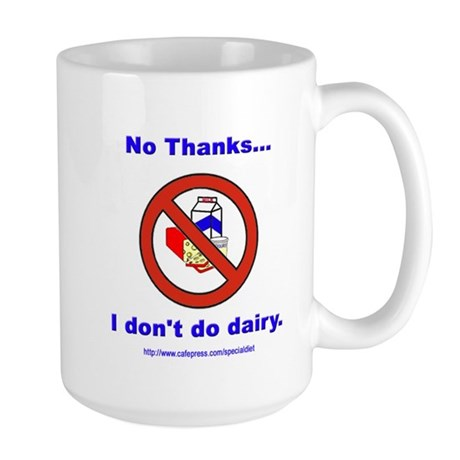 """No Dairy"" Large Mug"