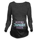 Future Journalist Inside Long Sleeve Maternity T-S