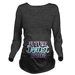 Future Dentist Inside Long Sleeve Maternity T-Shir