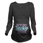 Future Teacher Inside Long Sleeve Maternity T-Shir