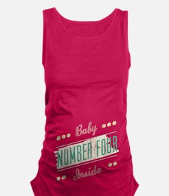 Baby Number 4 Inside Maternity Tank Top