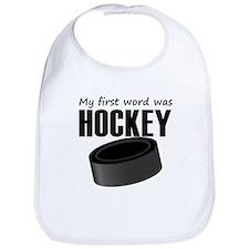 My First Word Was Hockey Bib