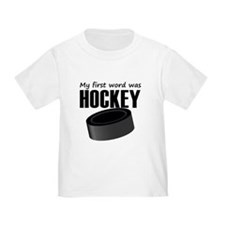 My First Word Was Hockey T-Shirt