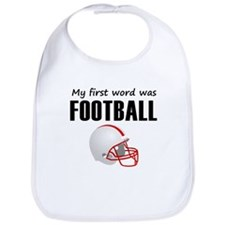 My First Word Was Football Bib