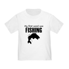 My First Word Was Fishing T-Shirt