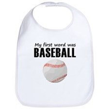 My First Word Was Baseball Bib
