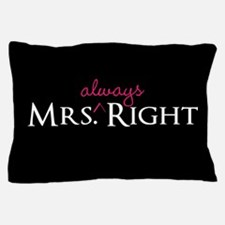 Mrs Always Right Black Pillow Case
