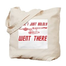 Boldly Went There Tote Bag