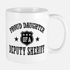 Proud Daughter of a Deputy Sheriff Mug