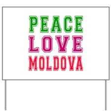 Peace Love Moldova Yard Sign